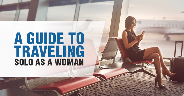 A Guide to Traveling Solo as a Woman