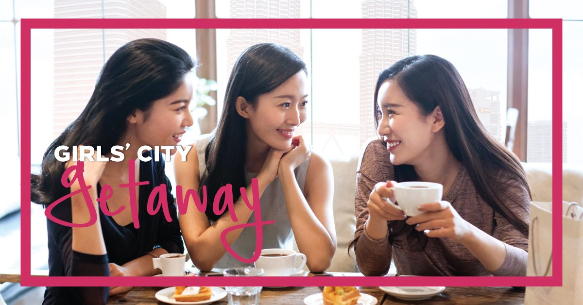 Need A Break? Go On a Girls' City Getaway: A specially-created Package for Women Celebrating Women
