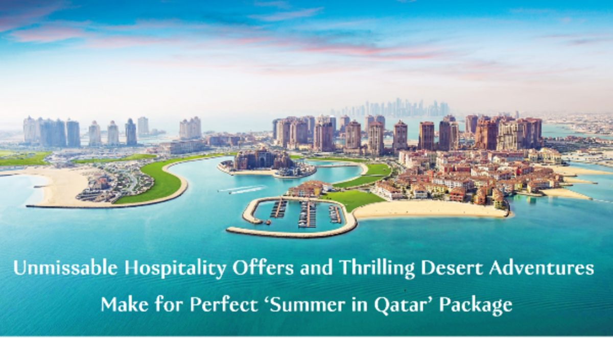 Sunset and Sunrise Desert Safaris, City Tours Among New Experiences this Summer in Qatar Besides Travel, Hospitality & Retail Offers